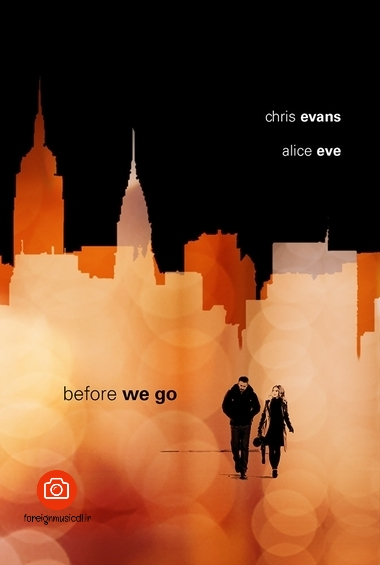 دانلود فیلم Before We Go 2014    Brian A Miller